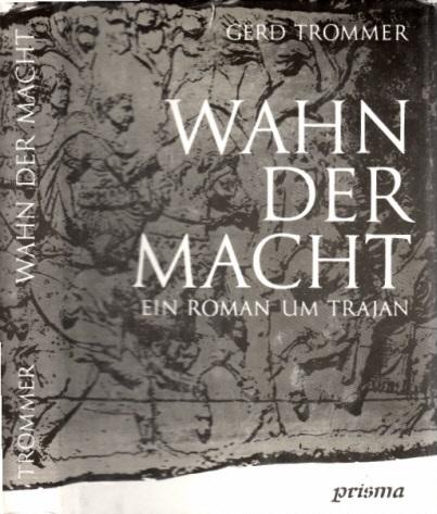 Wahn der Macht - Kulturgeschichtlicher Roman um Trajan