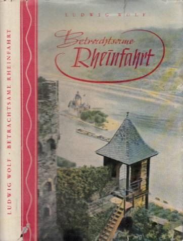 Betrachtsame Rheinfahrt Mit 32 Tafeln nach Fotos sowie Federzeichnungen von Midiael Lißmann 1.-10. tausend