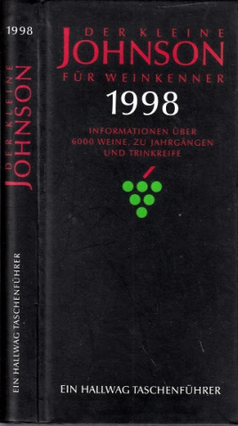 Der kleine Johnson für Weinkenner 1998 - Informationen über 6000 Weine, zu Jahrgängen und Trinkreife