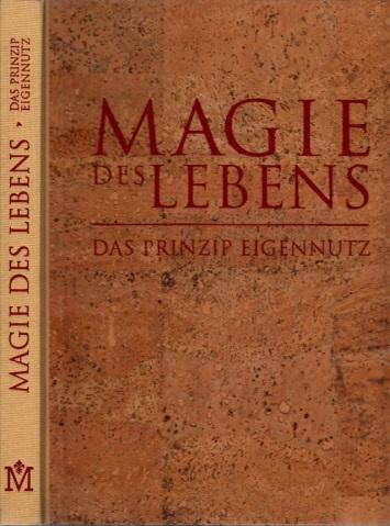 Magie des Lebens - Das Prinzip Eigennutz