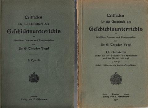 Vogel, Theodor; Leitfaden für die Unterstufe des Geschichtsunterrichts an sächsischen Human- und Realgymnasien - I. Quatra, II. Untertertia