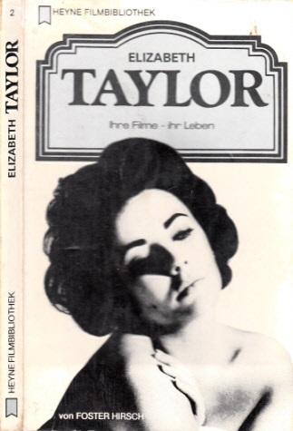 Elizabeth Taylor - Ihre Filme, ihr Leben - Hirsch, Forster;