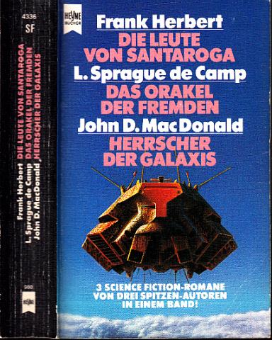 Die Leute von Santaroga - Das Orakel der Fremden - Herrscher der Galaxis - Drei Science Fiction Romane in einem Band - Herbert, Frank, Lyon Sprague de Camp und John D. MacDonald;