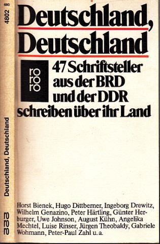 Deutschland, Deutschland - 47 Schriftsteller aus der BRD und der DDR schreiben über ihr Land
