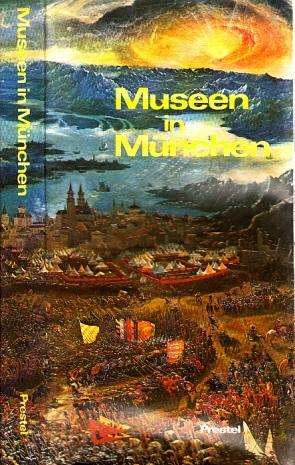 Museen in München - Ein Führer durch 44 öffentliche Museen, Galerien und Sammlungen