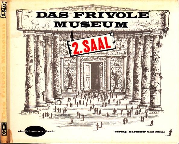 Das frivole Museum 2. Saal - Revolution in der Kunstbetrachtung
