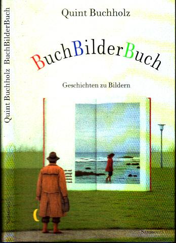 BuchBilderBuch - Geschichten zu Bildern