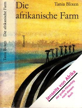 Die afrikanische Farm Aus dem Dänischen übertragen von Gisela Perlet 2. Auflage - Blixen, Tania;