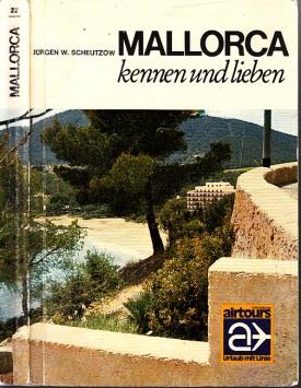Mallorca kennen und lieben - Die Insel des Lichts im richtigen Licht