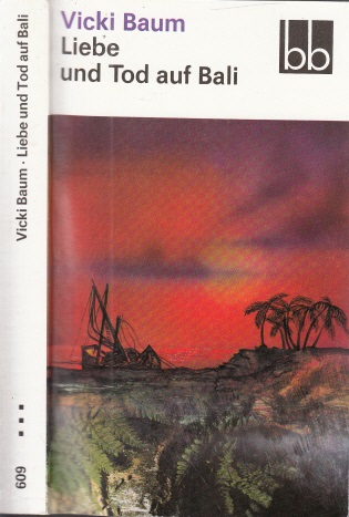 Liebe und Tod auf Bali  1. Auflage - Baum, Vicki;