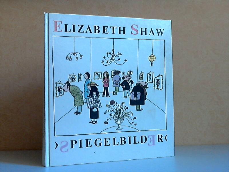 Spiegelbilder  2. Auflage : - Shaw, Elizabeth;