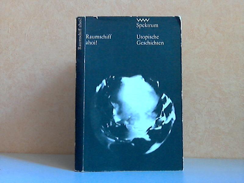 Bretschneider, Marianne; Raumschiff ahoi! Utopische Geschichte 2. Auflage