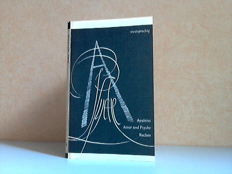 Amor und Psyche - zweisprachig: Lateinisch und deutsch Reciams Universal-Bibliothek Band 486 6. Auflage