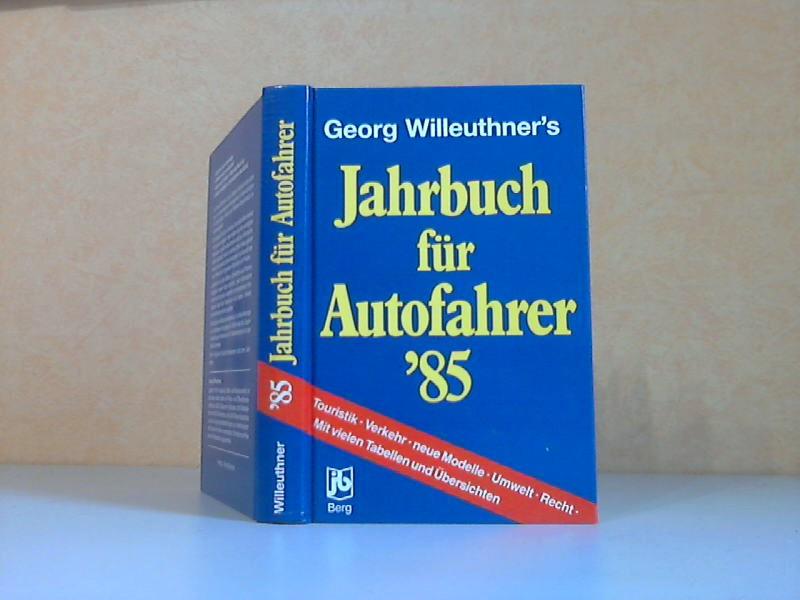 Georg Willeuthner`s Jahrbuch für Autofahrer `85