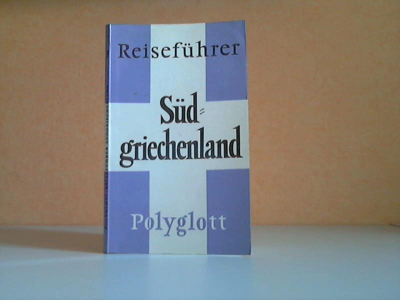 Polyglott-Reiseführer Südgriechenland: Delphi, Epidauros, Korinth, Mistra, Mykene, Olympia  7. Auflage - Becker, Horst J.;