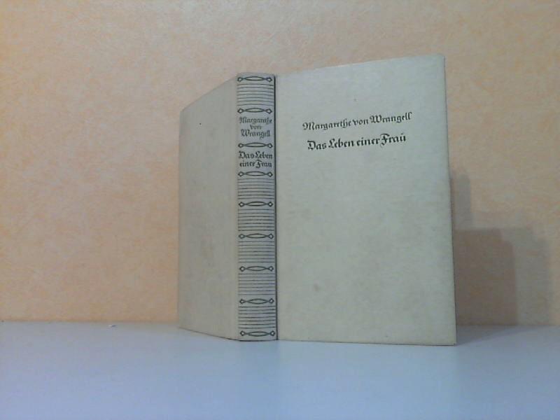 Magarethe von Wrangell - Das Leben einer Frau 1876-1932 - Aus Tagebüchern, Briefen und Erinnerungen
