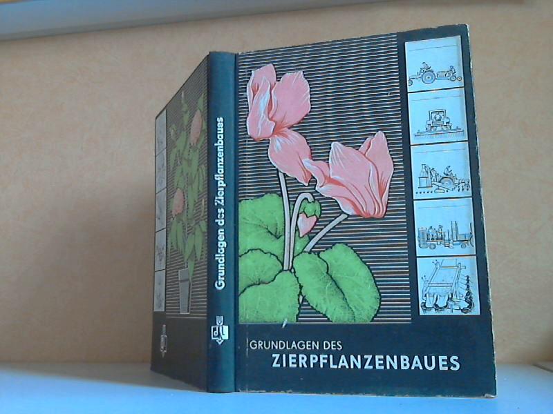 Autorengruppe; Grundlagen des Zierpflanzenbaues - Fachkunde für die sozialistische Berufsausbildung Gartenbau 1. Auflage