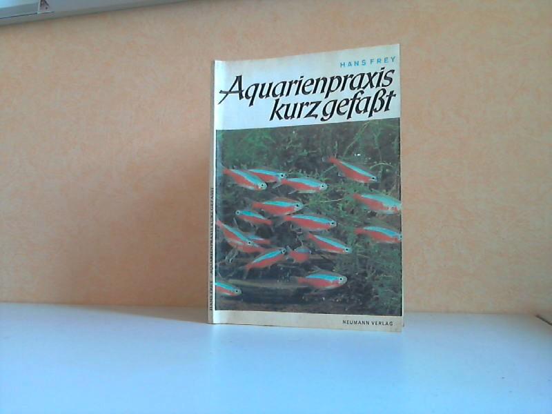 Aquarienpraxis kurz gefaßt - Eine Aquarienfibel in Wort und Bild