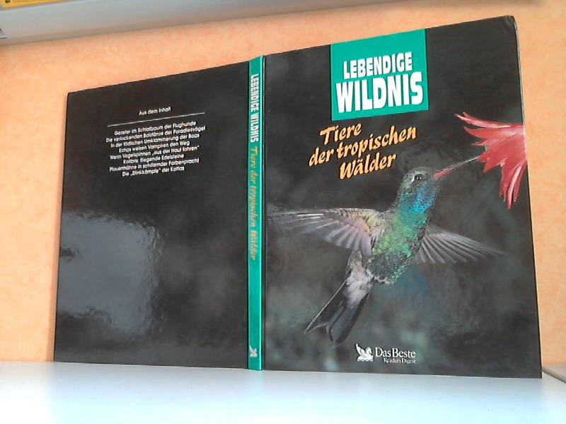 Lebendige Wildnis: Tiere der Tropischen Wälder - Flughunde, Pfauen, Kattas, Vampire, Boas, Kolibris,  Paradiesvögel, Vogelspinnen