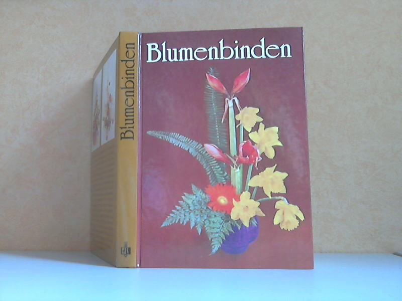 Blumenbinden - Ein Fachbuch für Blumenbinder, Gärtner und Pflanzenfreunde Mit 204 Zeichnungen und 56 Farbbildern im Text