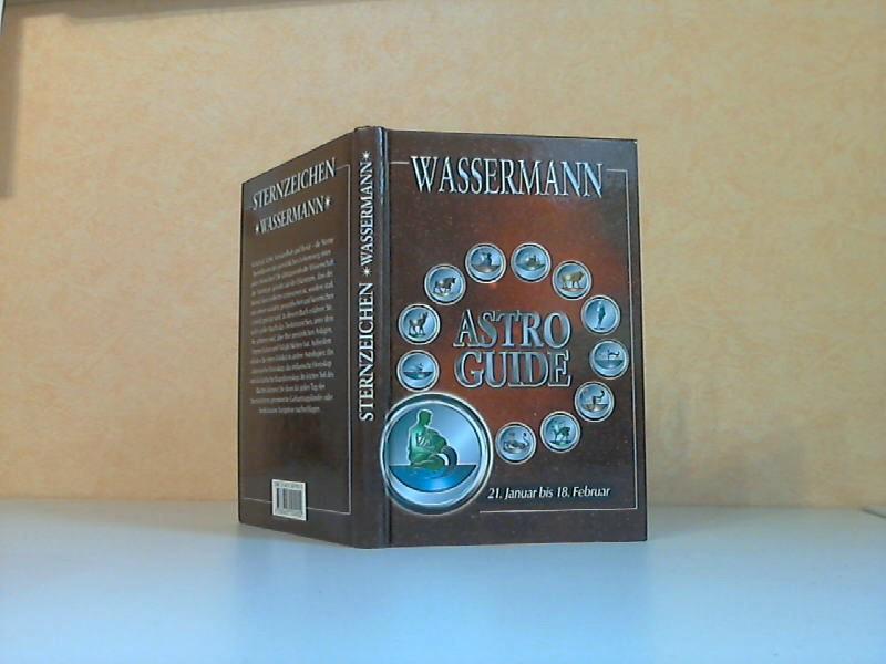 Astro Guide: Sternzeichen Wassermann 21. Januar bis 18. Februar - Liebe, Partnerschaft, Beruf