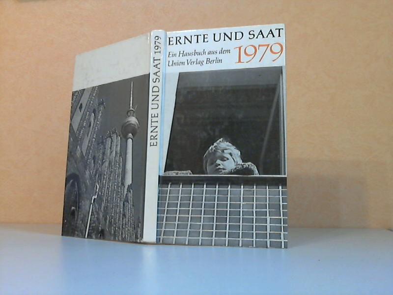 Ernte und Saat 1979 - Ein Hausbuch