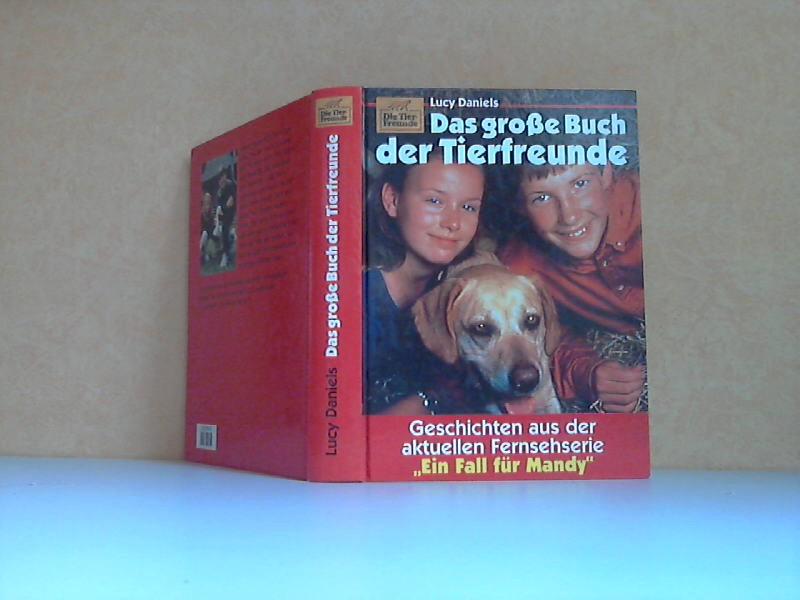"""Das große Buch der Tierfreunde - Geschichten aus der aktuellen Fernsehserie """"Ein Fall für Mandy"""""""