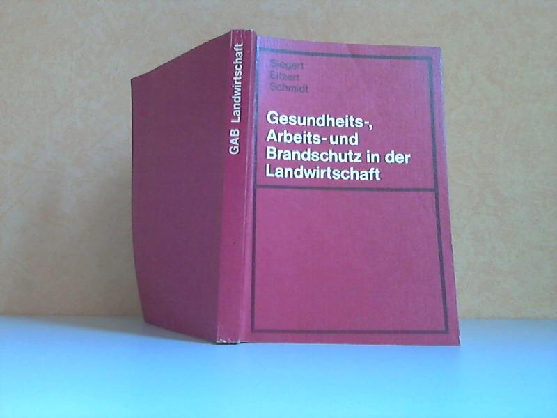 Gesundheits-, Arbeits- und Brandschutz in der Landwirtschaft 2. Auflage (unveränderter Nachdruck der 1. Auflage)