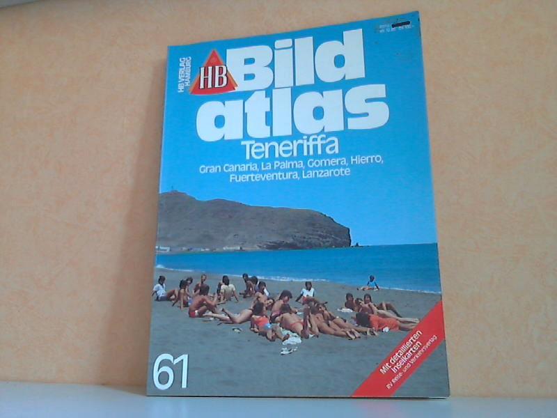 Bildatlas - Teneriffa, Gran Canaria, La Palma, Gomera, Hierro, Fuerteventura, Lanzerote 4., überarbeitete Auflage