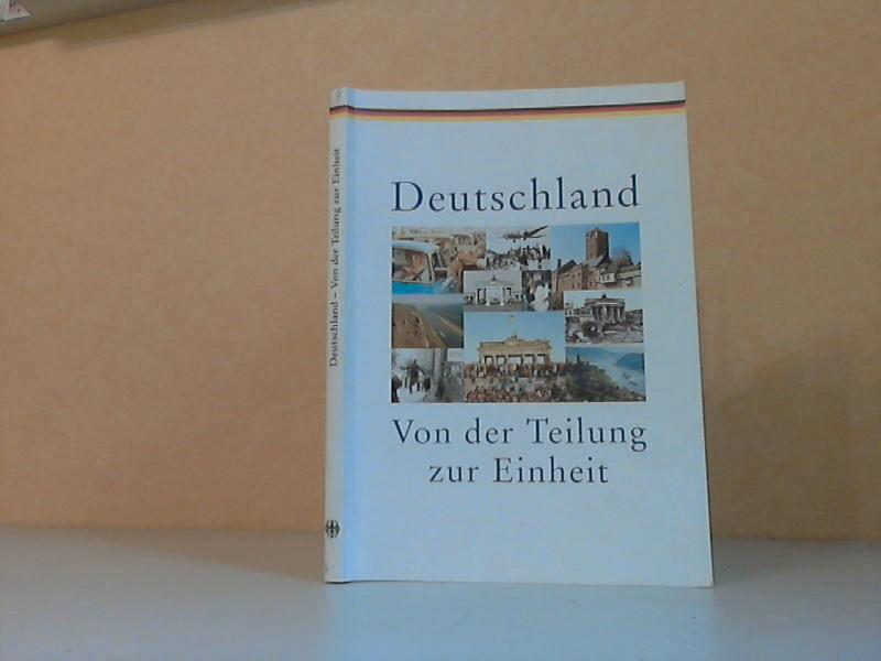 Gundelach, Thomas; Deutschland - Von der Teilung zur Einheit