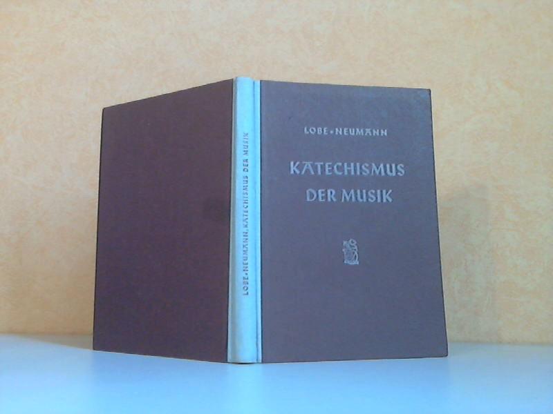 Neumann, Werner; Katechismus der Musik als Neubearbeitung und Erweiterung des gleichnamigen Werkes von J. C.Lobe