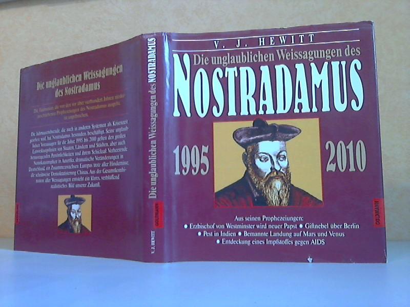 Die unglaublichen Weissagungen des Nostradamus 1995-2010