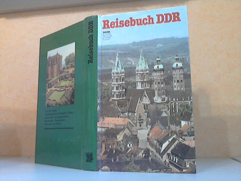 Reisebuch DDR Mit 215 Farbbildern, 17 Stadtplänen, 23 Lageplänen und 8 DDR-Übersichten. 2. Auflage