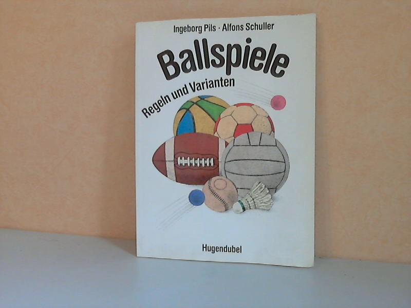 Ballspiele. Regeln und Varianten