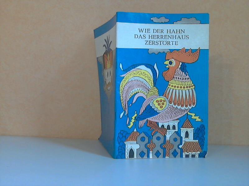 Wie der Hahn das Herrenhaus zerstörte - Ein litauisches Märchen Illustrationen von Albina Makünaite