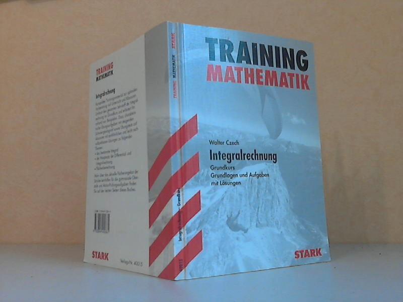 Training: Mathematik. Integralrechnung - Grundkurs, Grundlagen  und Aufgaben mit Lösungen