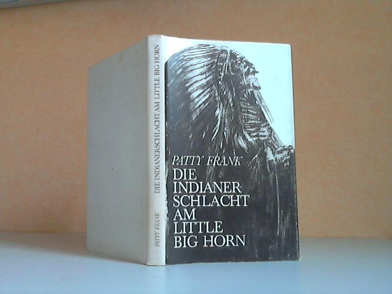 Die Indianerschlacht am Little Big Horn 5. Auflage, 56.-115. Tausend