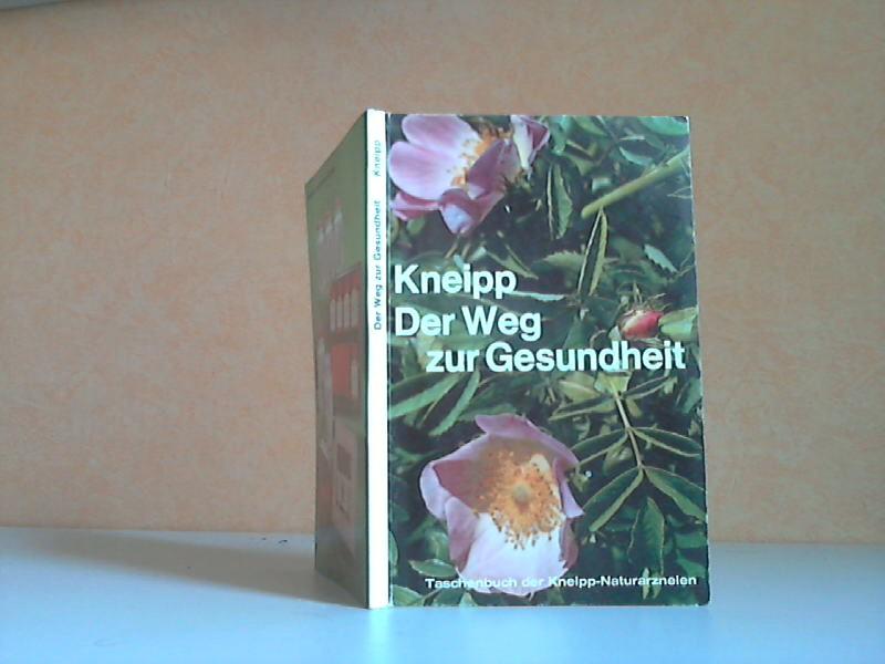 Der Weg zu Kneipp ein Weg zur Gesundheit - Taschenbuch der Kneipp-Naturarzneien 154. Wegweiser - Auflage