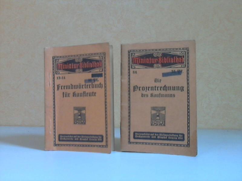 Miniatur-Bibliothek: Prozentrechnung des Kaufmanns + Fremdwörterbuch für Kaufleute 2 Büchlein
