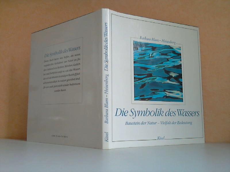 Die Symbolik des Wassers. Baustein der Natur - Vielfalt der Bedeutung
