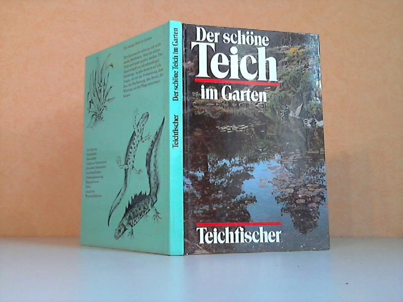 Der schöne Teich im Garten 1. Auflage, 1. bis 20.Tausend