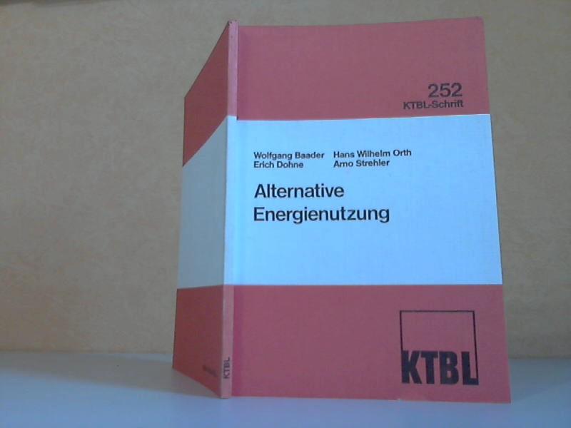Alternative Energienutzung. KTBL-Tagung KTBL-Schrift 252