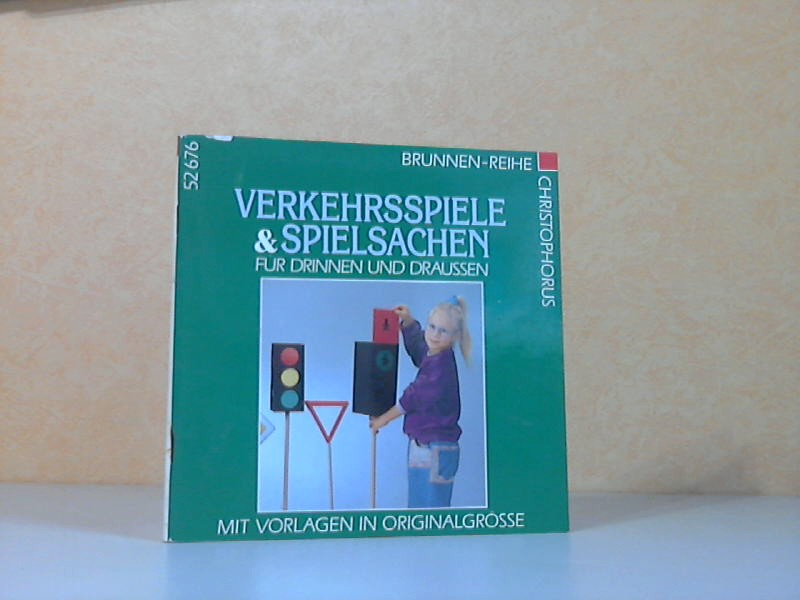 Verkehrsspiele und Spielsachen für drinnen und draussen Brunnen-Reihe - mit Vorlagen in Originalgrösse