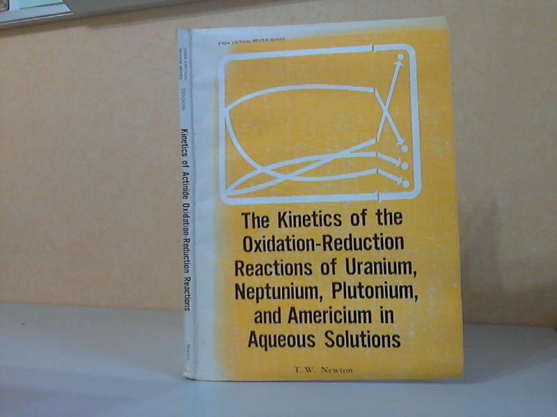 The Kinetics of the Oxidation-Reduction Reactions of Uranium, Neptunium, Plutonium and Americium in Aqueous Solutions