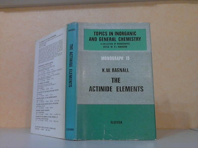 The Actinide Elements (Die Actinide-Elemente) Monograph 15