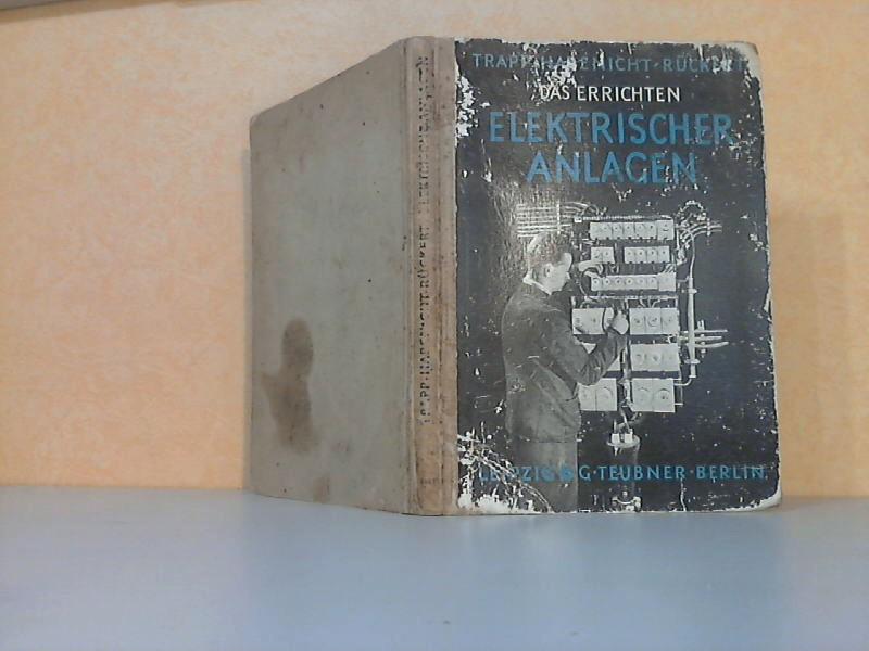 Das Errichten elektrischer Anlagen Teil 1: Licht-, Wärme- und einfache Fernmeldeanlagen - Teubners Technische Leitfäden Reihe 1 Band 3 Mit 483 Abbildungen