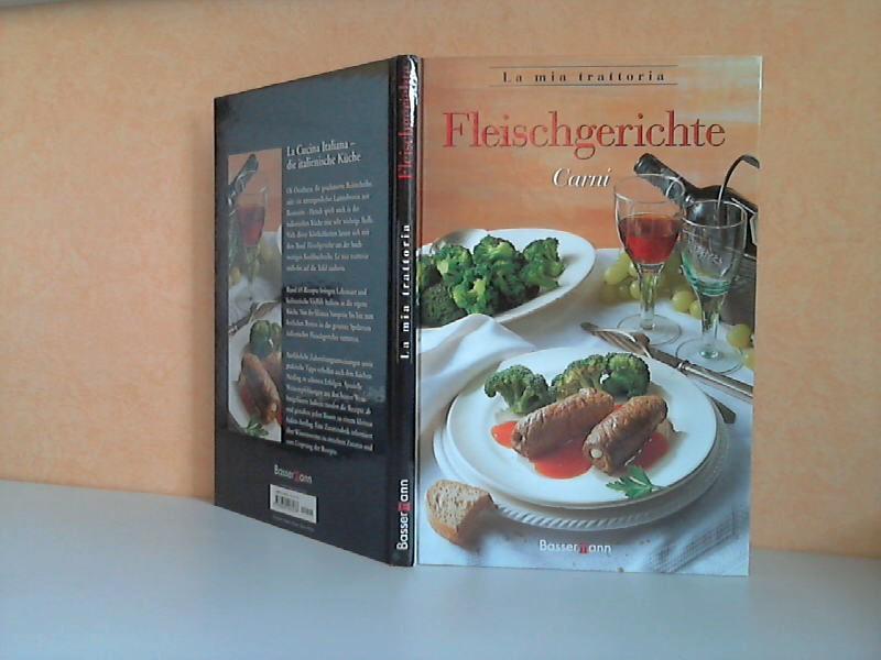 La mia trattoria Fleischgerichte Carni übersetzt von Inge Uffelmann