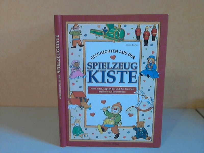 Geschichten aus der Spielzeugkiste - Henri Hose, Käpten Bär und ihre Freunde erzählen aus ihrem Leben Genehmigte Lizenzausgabe