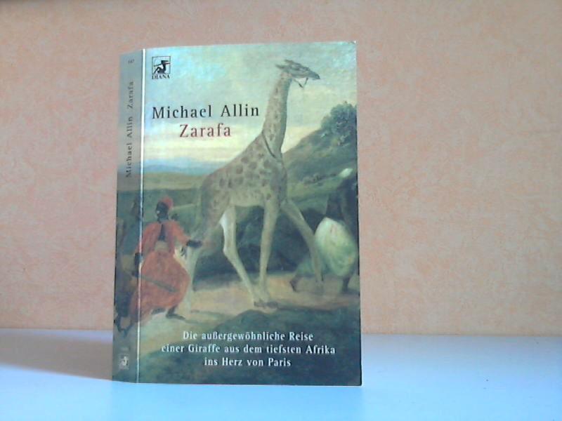 Zarafa - Die außergewöhnliche Reise einer Giraffe aus dem tiefsten Afrika ins Herz von Paris Aus dem Amerikanischen von Wolfgang Schuler