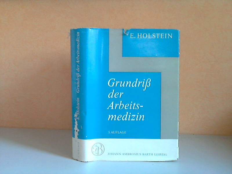 Grundriß der Arbeitsmedizin Fünfte, erweiterte Auflage
